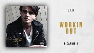 J.I.D - Workin Out (DiCaprio 2)