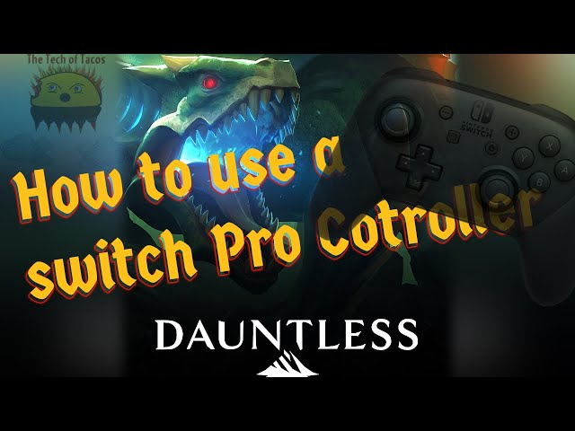 How to get a Switch pro controller to work in Dauntless.