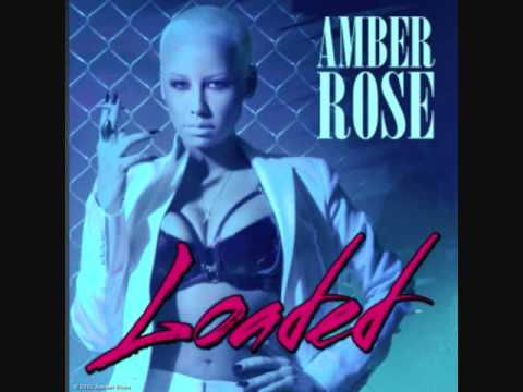 Amber Rose Loaded Official Song Youtube