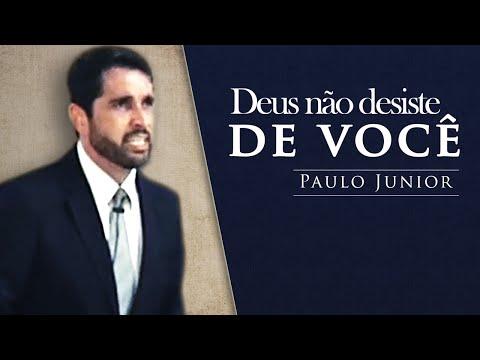 Deus Não Desiste De Você - Paulo Junior