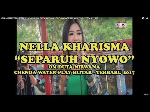 NELLA KHARISMA - SEPARUH NYOWO - OM DUTA NIRWANA - CHENOA WATER PLAY BLITAR - TERBARU 2017