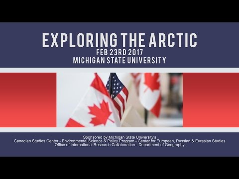 Exploring the Arctic - David Barber - MSU Canadian Studies