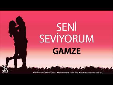 Seni Seviyorum GAMZE - İsme Özel Aşk Şarkısı