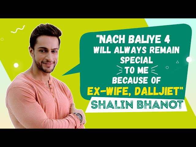Nach Baliye 4 will always remain special to Shalin Bhanot because of ex-wife, Dalljiet