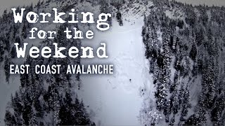 Working For The Weekend S3|E3 - East Coast Avalanche