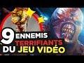 9 ENNEMIS les PLUS TERRIFIANTS DU JEU VIDEO