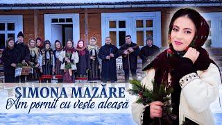 Simona Mazăre - Am ****it cu veste aleasă (COLIND)