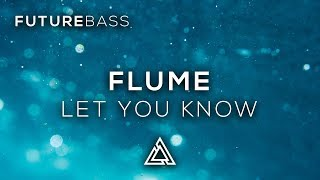 Flume - Let You Know (feat. London Grammar)