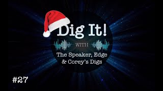 Dig It! Podcast #27: Christmas Special - Fireside Chit Chat on The Great Awakening