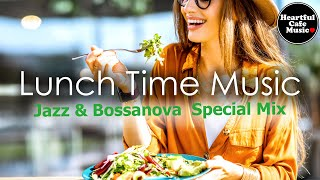 Lunch Time music Jazz & BossaNova Special Mix【For Work / Study】Restaurants BGM, Lounge, shop BGM.
