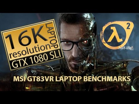 Half-Life 2 16K - laptop MSI GT83VR 7RF Titan SLI (HL2 16K resolution)
