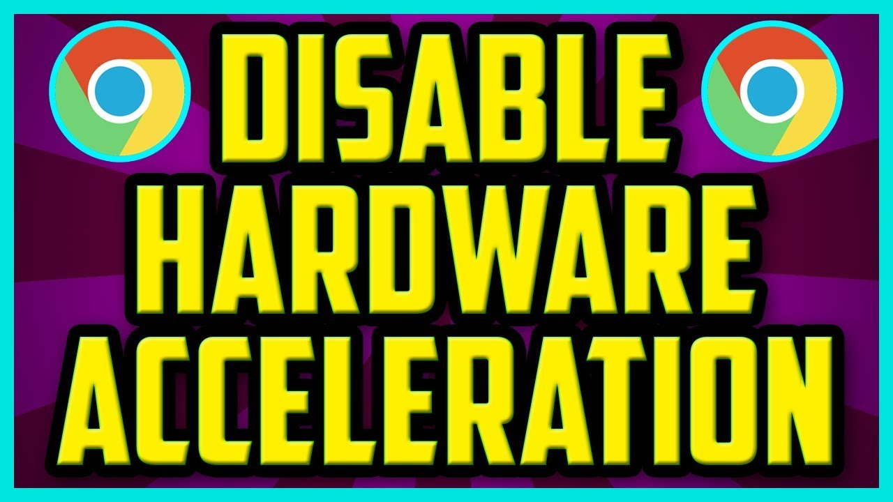 How To Disable Hardware Acceleration In Google Chrome 2017 - Chrome Turn  Off Hardware Acceleration