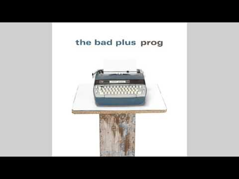 The Bad Plus - The World is the Same