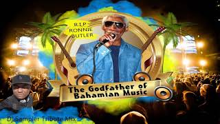 Ronnie Butler Tribute Mix - R.i.p  - The God Father Of Bahamian Music - Dj Sampler Mix