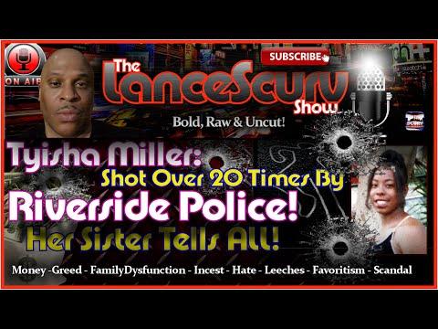 Tyisha Miller: Shot Over 20 Times By Riverside Police! Her Sister Tells ALL!