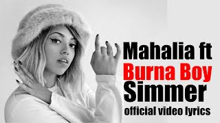 Mahalia - Simmer feat  Burna Boy official video lyrics