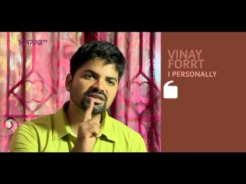 I Personally - Vinay Forrt - Part 1 - Kappa TV