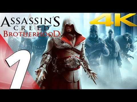 Assassin's Creed Brotherhood - Walkthrough Part 1 - Prologue [4K 60FPS] (PS4 Pro/Xbox One/PC)