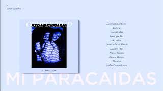 Mi Paracaídas - Complicidad (Full Album) thumbnail