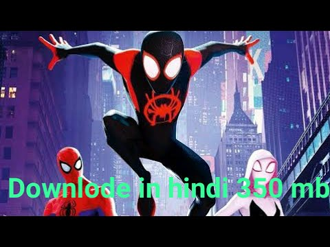 How To Download Spiderman Into The Spider Verse Full Movie In Hindi 350 MB