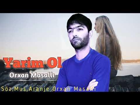 Orxan Masalli Yarim Ol 2021 (Cox Gozəl Dinlemeye Deyer) indir