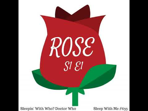 633 - Rose | Sleepin' With Doctor Who S1E1