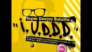 Super Deejay Bobzilla - IUDDD (Casual Bill