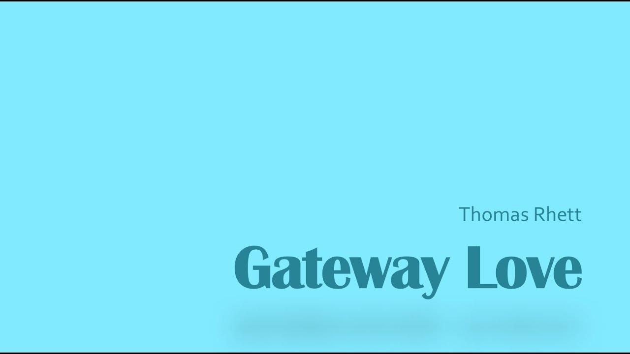 Gateway Love- Thomas Rhett Lyrics