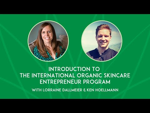 Introduction to the International Organic Skincare Entrepreneur Program