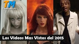 Los 10 Videos Mas Vistos Del 2015 [videos Musicales]