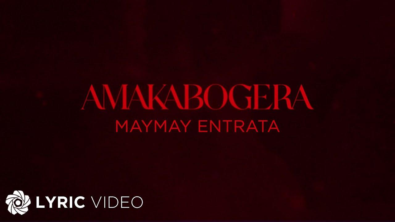 Download AMAKABOGERA - Maymay Entrata (Lyrics)