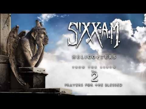 Sixx:A.M. - Helicopters (Official Audio)