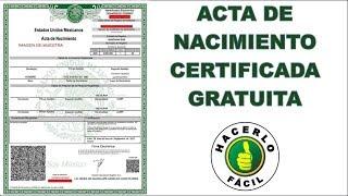 Acta De Nacimiento Certificada Gratuita - Cómo Crearla y Bajarla En PDF | Hacerlo fácil