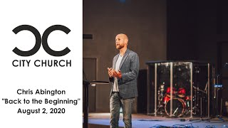 City Church I Back to the Beginning I 8-9-20