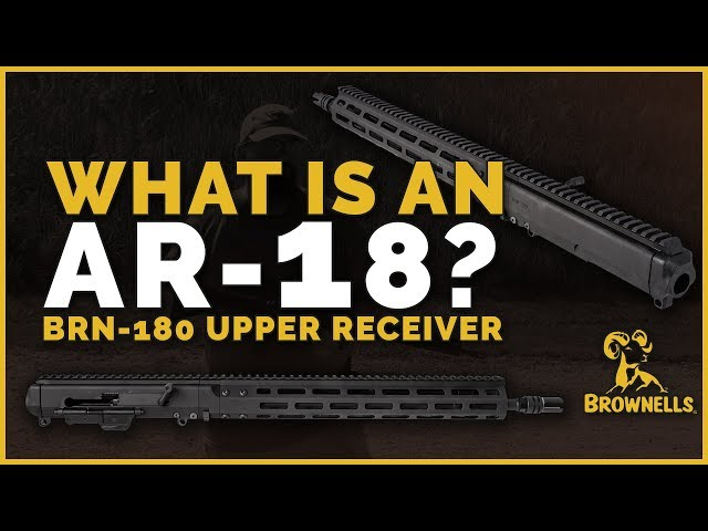 What The Heck Is An AR18? BRN-180 Upper For AR-15 Lowers