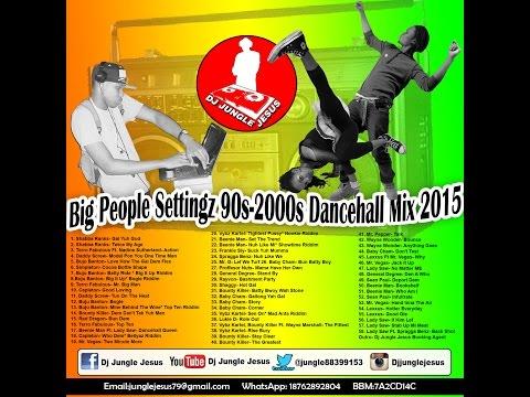 ♫Big People Settingz 90s-2000s Dancehall Mix 2015 Buju Banton║Shabba Ranks@DJ JUNGLE JESUS