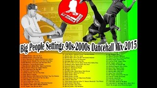 ♫Big People Settingz 90s-2000s Dancehall Mix 2015 Buju Banton║Shabba Ranks@DJ JUNGLE JESUS