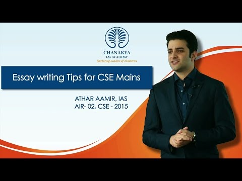 Essay writing tips for CSE Mains by Athar Aamir, IAS (AIR 2, CSE 2015)