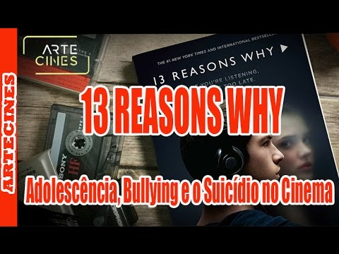 13 REASONS WHY (Netflix) | Adolescência, Bullying e o Suicídio no Cinema
