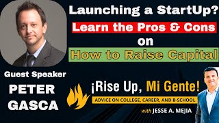 How to Raise Capital for your StartUp w/ Peter Gasca