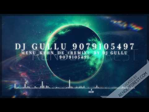 Menu Kehn De - Remix - By (DJ Gullu 9079105497)
