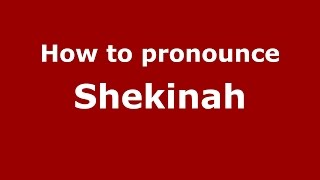 How to pronounce Shekinah (Hebrew/US) - PronounceNames.com