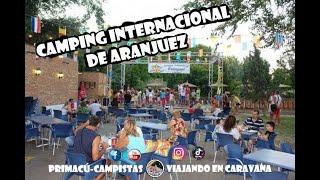 CAMPING INTERNACIONAL ARANJUEZ MADRID presentado por primacú-campista, desde nuestro punto de vista.