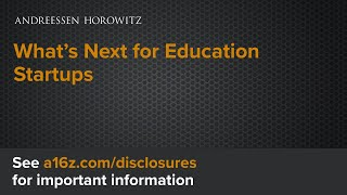 What's Next for Education Startups