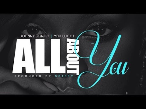 Download Johnny Cinco - All About You ft. YFN Lucci (I Swear)