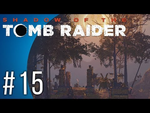 Shadow of the Tomb Raider #15