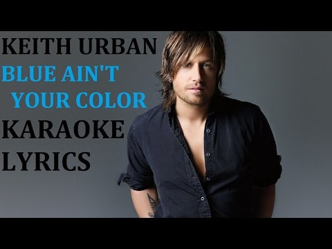 KEITH URBAN - BLUE AIN'T YOUR COLOR KARAOKE COVER...