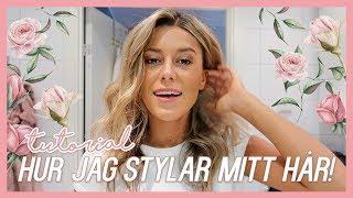 TUTORIAL HUR JAG STYLAR MITT HÅR