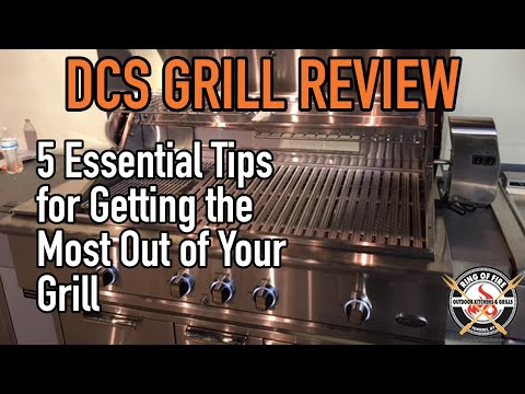 DCS GRILL REVIEW: 5 ESSENTIAL TIPS