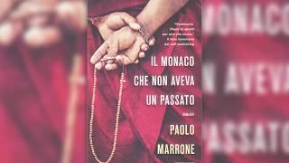 Il monaco che non aveva un passato - Paolo Marrone